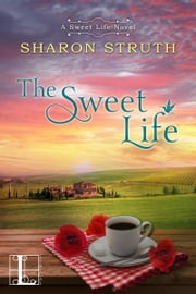 The Sweet Life ebook by Sharon Struth