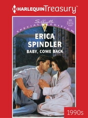 Baby, Come Back ebook by Erica Spindler