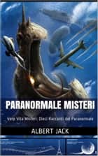 Paranormale Misteri ebook by Albert Jack