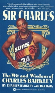 Sir Charles - The Wit and Wisdom of Charles Barkley ebook by Charles Barkley