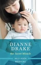 Her Secret Miracle ebook by Dianne Drake