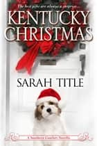 Kentucky Christmas ebook by Sarah Title