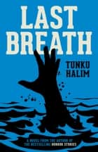 Last Breath ebook by Tunku Halim