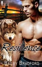 Resilience ebook by Bailey Bradford
