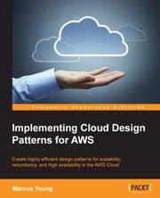 Implementing Cloud Design Patterns for AWS ebook by Marcus Young