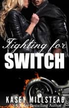 Fighting for Switch ebook by Kasey Millstead