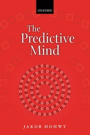 The Predictive Mind ebook by Jakob Hohwy