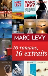 Marc Levy : 16 romans, 16 extraits ebook by Marc Levy