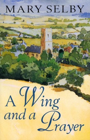 A Wing And A Prayer ebook by Mary Selby