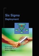 Six Sigma Deployment ebook by Cary Adams,Praveen Gupta,Charlie Wilson