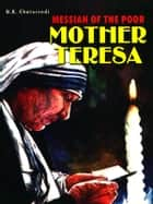Mother Teresa: Messiah of The Poor ebook by B.K. Chaturvedi