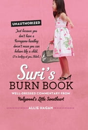 Suri's Burn Book - Well-Dressed Commentary from Hollywood's Little Sweetheart ebook by Allie Hagan