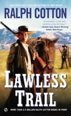 Lawless Trail ebook by Ralph Cotton