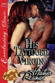 His Tattooed Virgin ebook by Heather Rainier