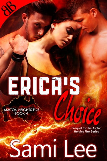 Erica's Choice - Prequel: Aussie Firefighters Ménage Erotic Romantic Comedy ebook by Sami Lee