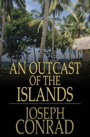 An Outcast of the Islands ebook by Joseph Conrad