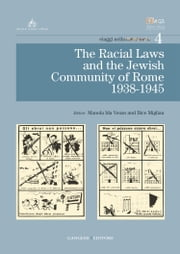 The Racial Laws and the Jewish Comunity of Rome (1938-1945) ebook by Aa.Vv.,Manola Ida Venzo,Bice Migliau