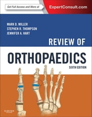 Review of Orthopaedics ebook by Mark D. Miller,Stephen R. Thompson,Jennifer Hart