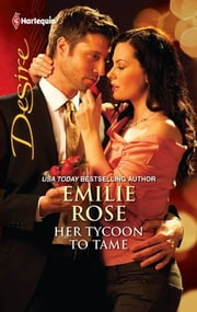 Her Tycoon to Tame ebook by Emilie Rose