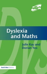 Dyslexia and Maths ebook by Julie Kay,Dorian Yeo
