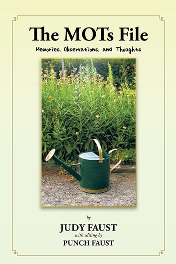 The MOTs File - Memories, Observations, and Thoughts ebook by Judy Faust; Punch Faust