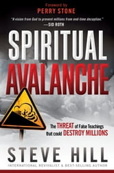 Spiritual Avalanche - The threat of false teachings that could destroy millions ebook by Steve Hill