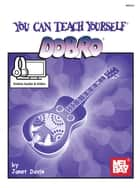 You Can Teach Yourself Dobro ebook by Janet Davis