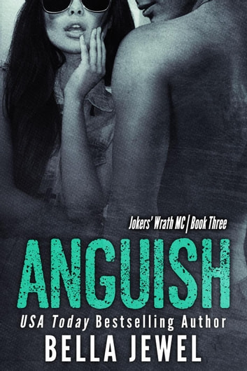 Anguish - Jokers' Wrath MC, #3 ebook by Bella Jewel
