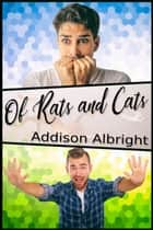 Of Rats and Cats ebook by Addison Albright