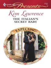 The Italian's Secret Baby ebook by Kim Lawrence