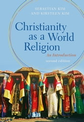 Christianity as a World Religion - An Introduction ebook by Professor Sebastian Kim,Kirsteen Kim