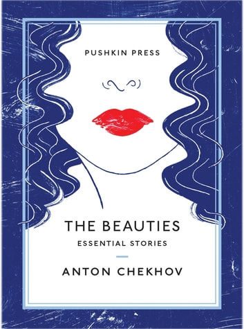 The Beauties - Essential Stories ebook by Anton Chekhov