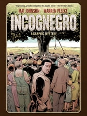 Incognegro: A Graphic Mystery (New Edition) ebook by Mat Johnson, Warren Pleece