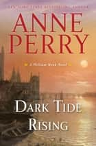 Dark Tide Rising - A William Monk Novel ebook by Anne Perry