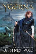 Ygerna - A Pendragon Chronicles Prequel eBook by Ruth Nestvold