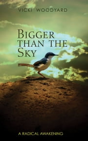 Bigger Than the Sky ebook by Vicki Woodyard