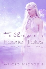 Fallada's Faerie Tales (A Lost Kingdom of Fallada Anthology) ebook by Alicia Michaels