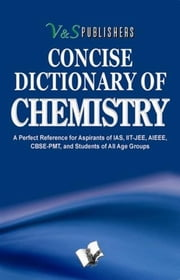 Concise Dictionary Of Chemistry ebook by V&S Publishers' Editorial Board