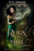 Reign of Mist - Book of Sindal Book Two 電子書籍 by D.G. Swank, Alessandra Thomas, Denise Grover Swank
