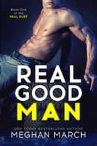 Real Good Man 電子書籍 Meghan March