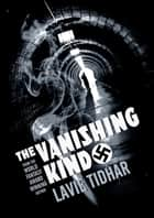 The Vanishing Kind ebook by Lavie Tidhar