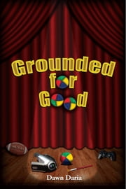 Grounded For Good ebook by Dawn Daria