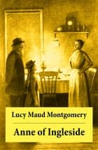 Anne of Ingleside: Anne Shirley Series, Unabridged ebook by Lucy Maud Montgomery