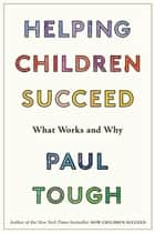 Helping Children Succeed ebook by Paul Tough