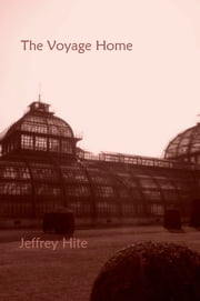 The Voyage Home ebook by Jeffrey Hite