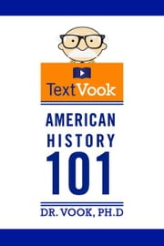 American History 101: The TextVook ebook by Dr. Vook Ph.D