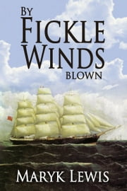 By Fickle Winds Blown ebook by Maryk Lewis