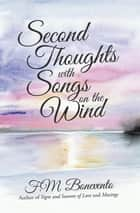 Second Thoughts with Songs on the Wind ebook by F.M. Bonevento