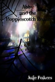 Present tense version of Abby and the Hopplescotch Realm ebook by Julie Folkers