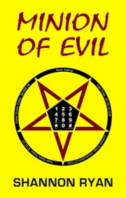 Minion of Evil ebook by Shannon Ryan
